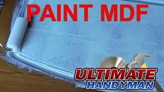 How to paint MDF (Medium density fibre board)